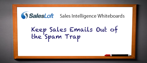 Sales Intelligence Whiteboard | Keep Sales Emails Out of the Spam Trap