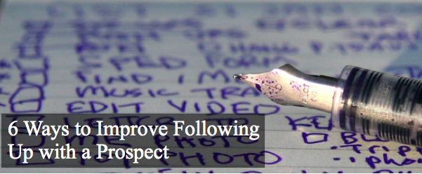 Sales Follow Up | 6 Ways To Improve Following Up with a Prospect