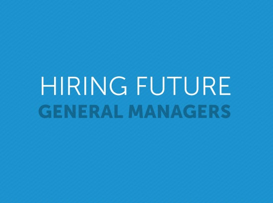 what to look for when hiring future general managers