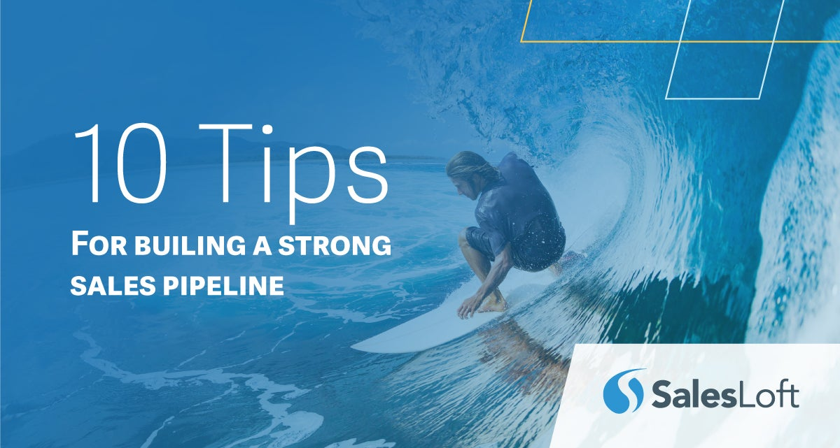 10 Tips for Building a Strong Sales Pipeline