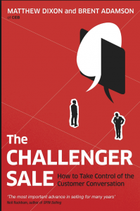 The Challenger Sale:Taking Control of the Customer Conversation