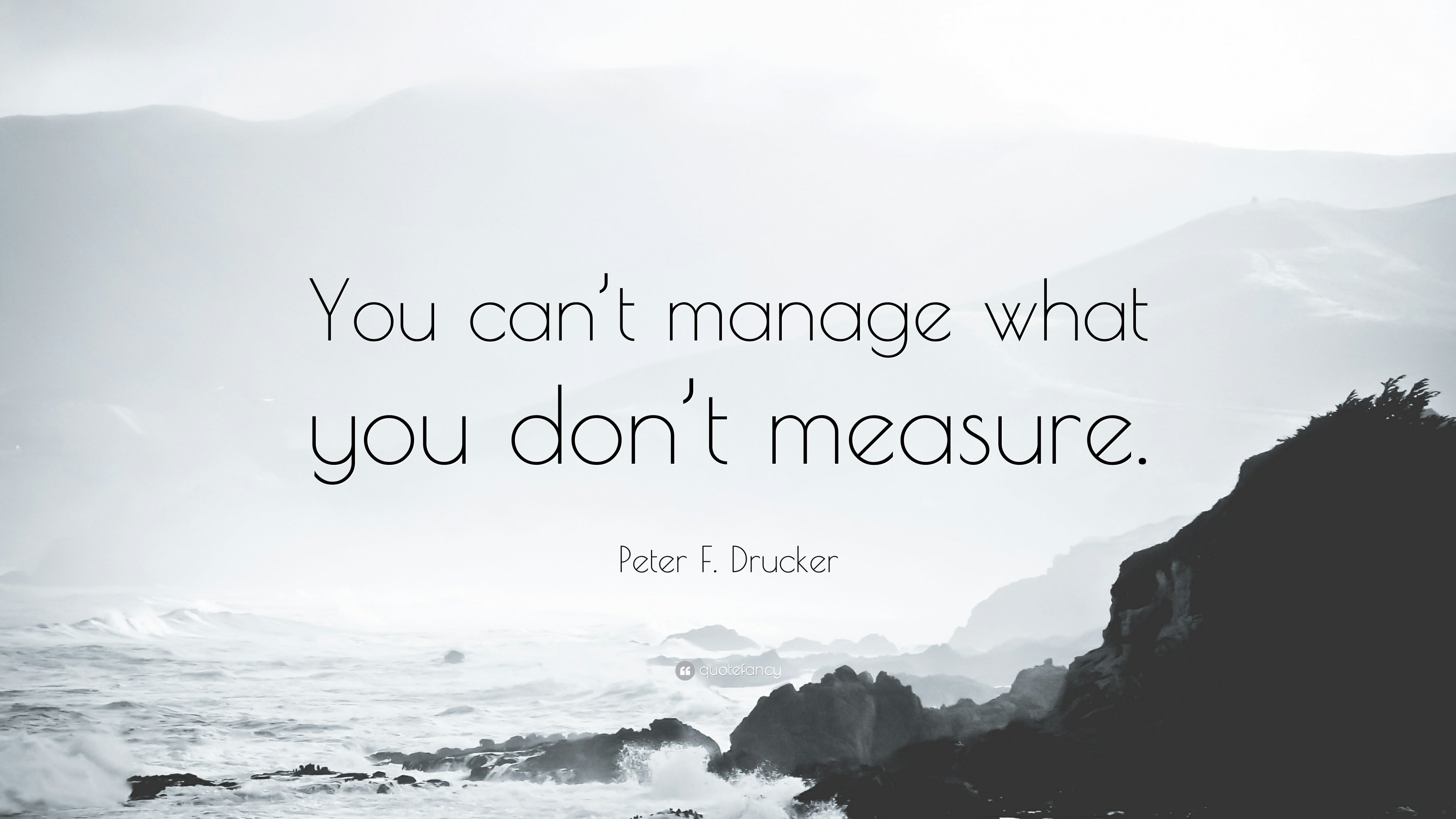 Peter-Drucker-Quote-You-can-t-manage-what-you-don-t-measure