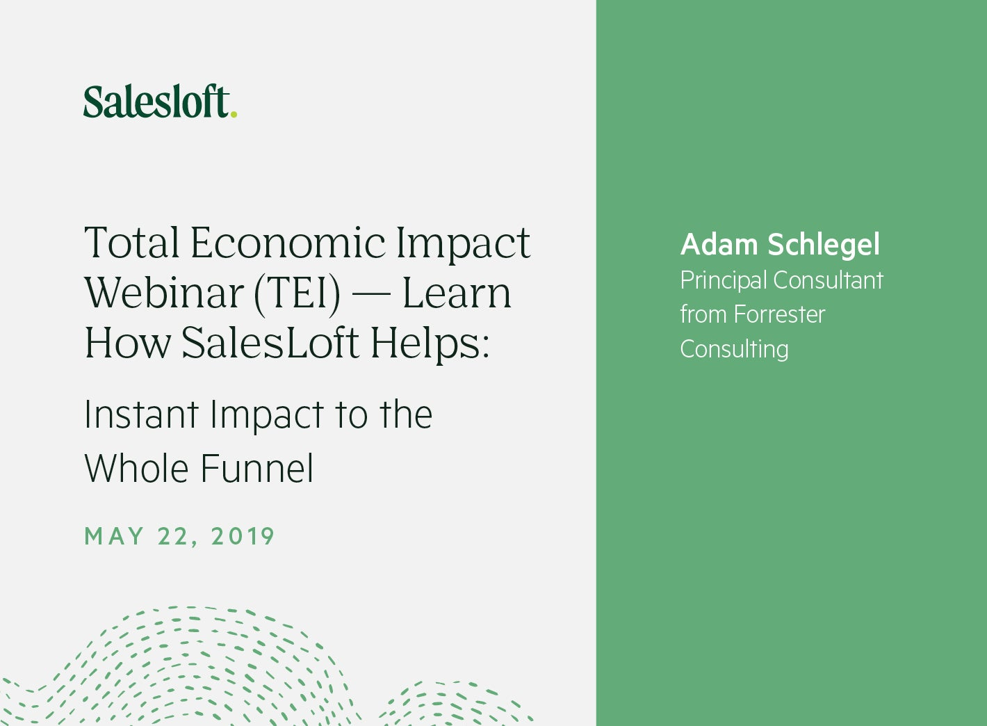 Total Economic Impact Webinar (TEI) — Learn How SalesLoft Helps: Instant Impact to the Whole Funnel