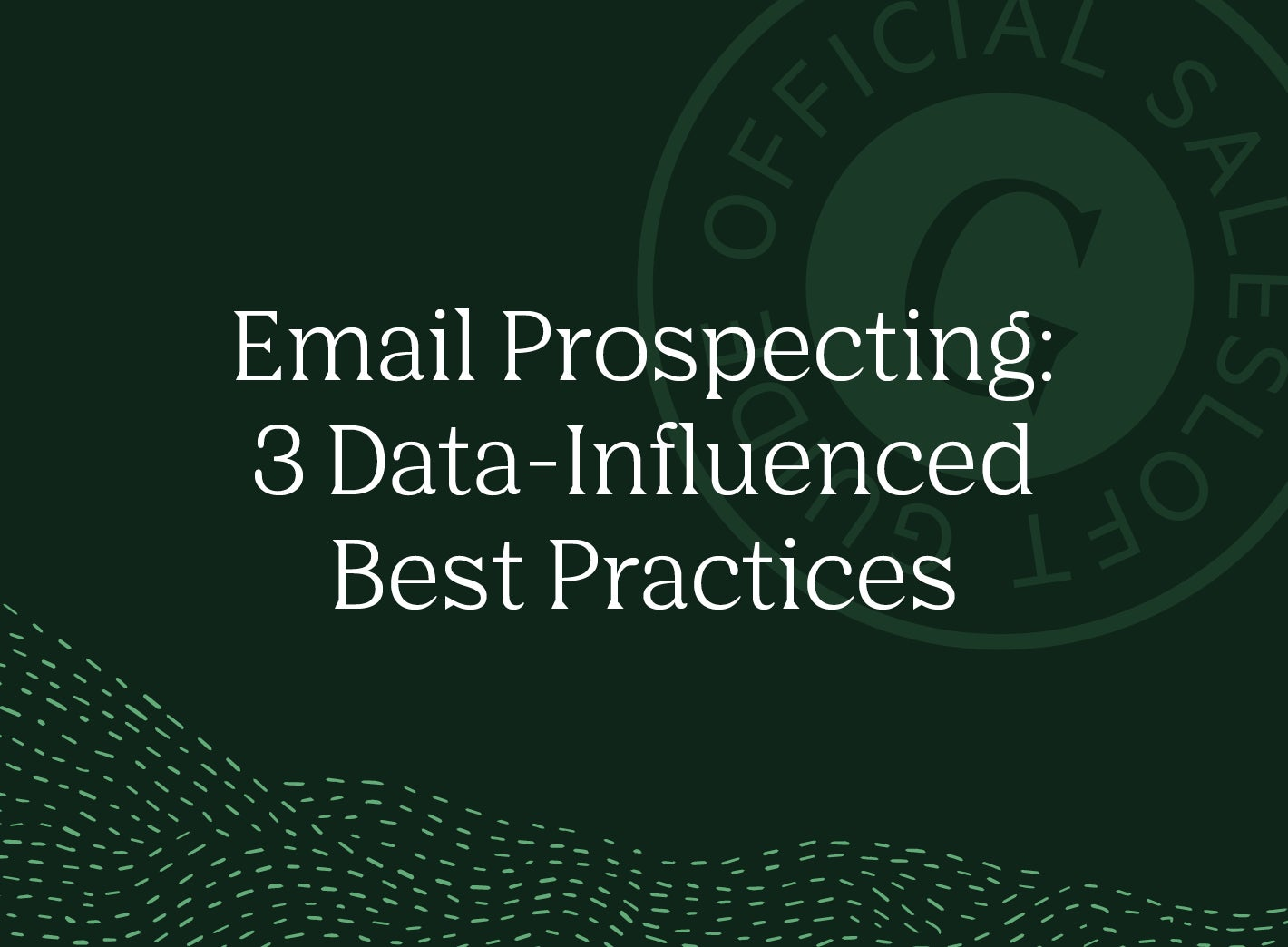 Email Prospecting 3 Data Influenced Best Practices